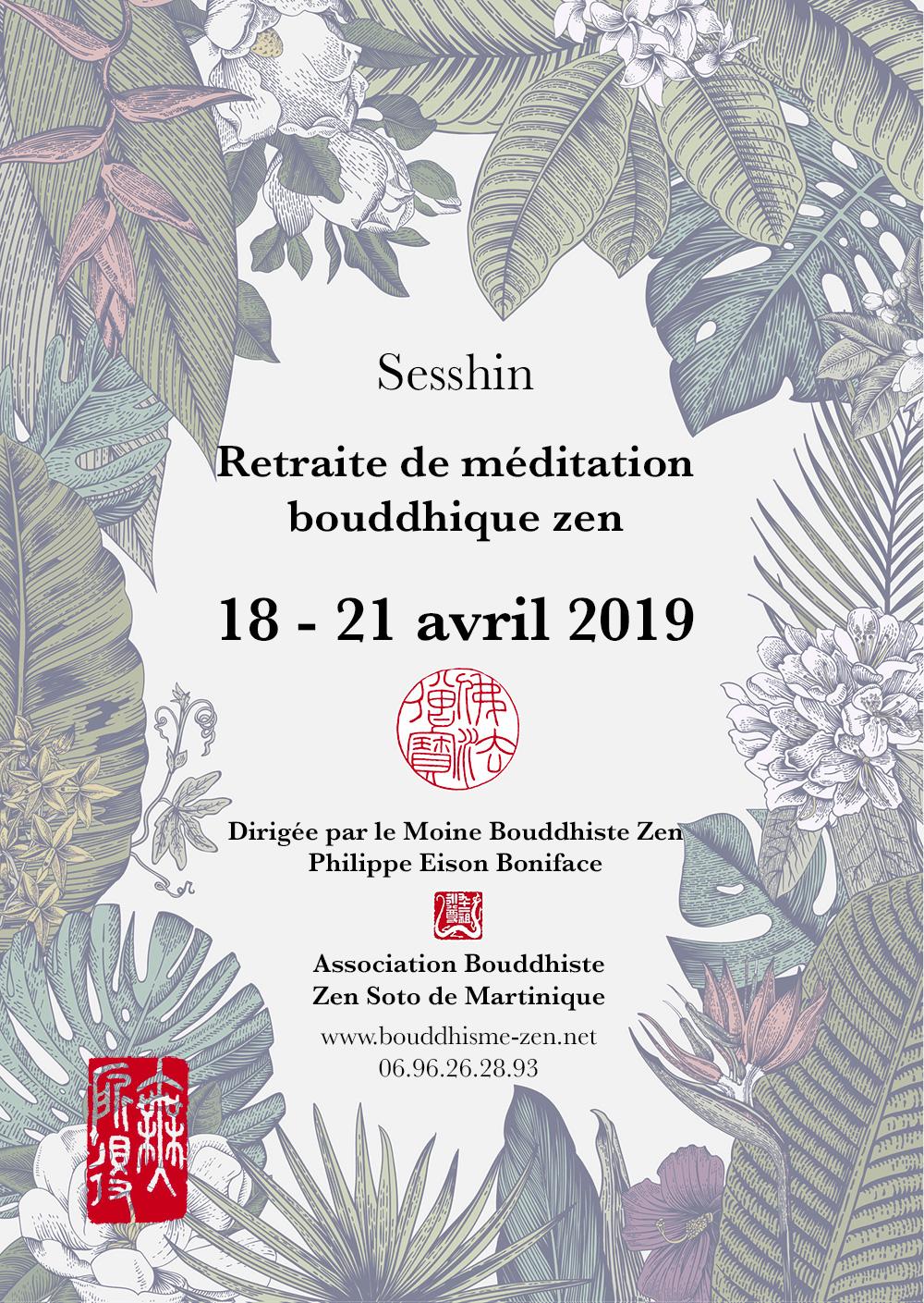Sesshin d' Avril 2019 - Retraite de méditation bouddhiste Zen - du 18 avril au 21 avril 2019 - dirigée par Philippe Eison Boniface